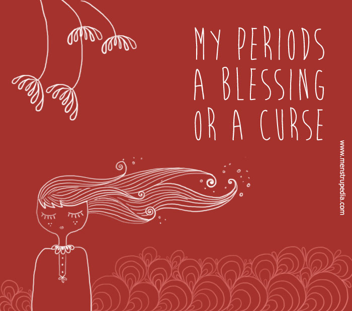 My Periods: A Blessing or a Curse