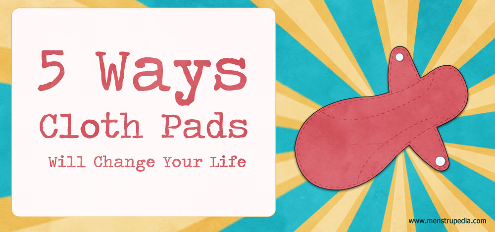 5-Ways-Cloth-Menstrual-Pads-Will-Change-Your-Life
