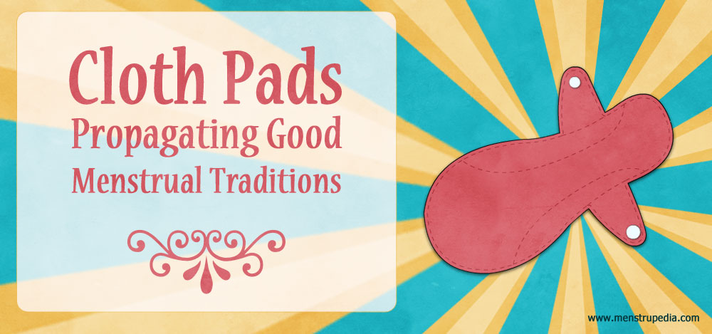 Cloth-Pads,-Propagating-Good-Menstrual-Traditions