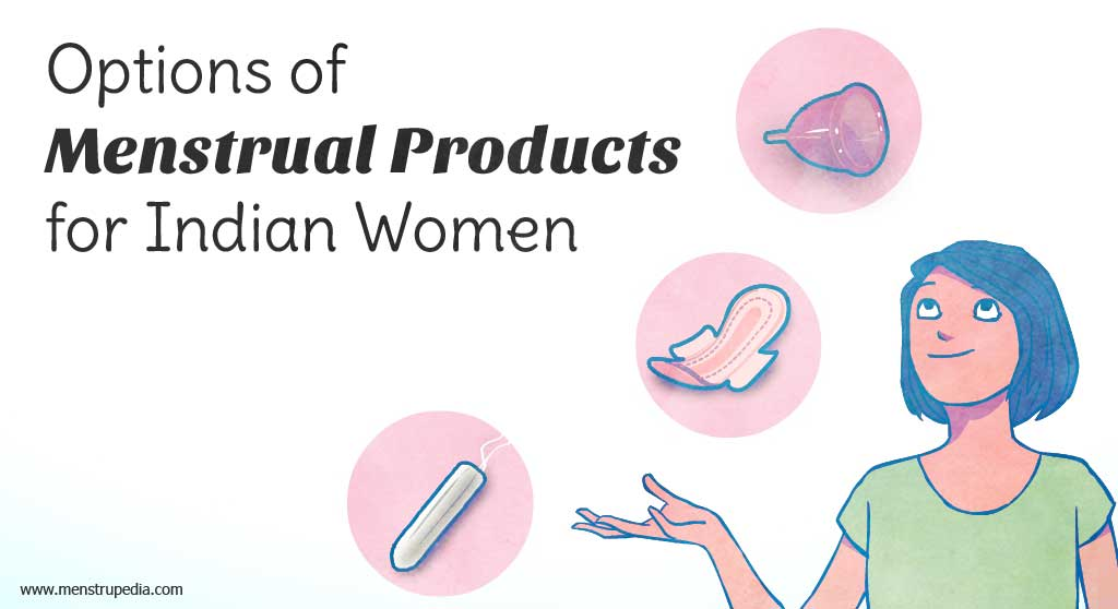 Options of Menstrual Products  for Indian Women