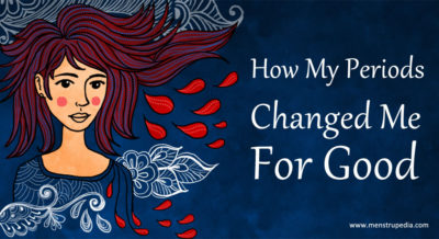 How-My-Periods-Changed-Me-For-Good