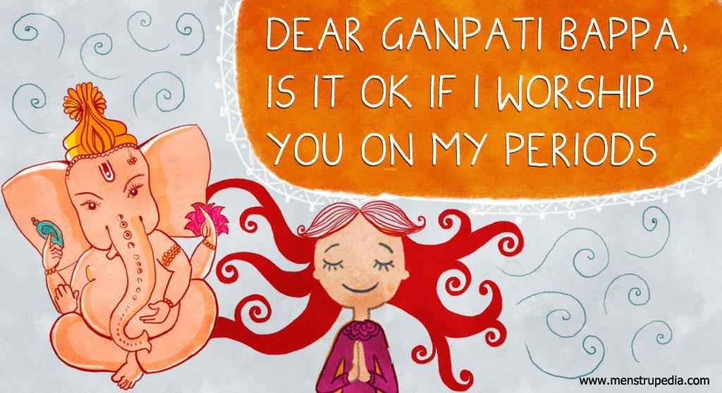 menstrupedia blog dear ganpati bappa is it ok if i worship you on