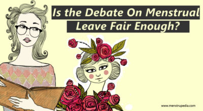 Is the Debate On Menstrual Leave Fair Enough?